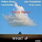 Kenny Barron Barron, Kenny: What If?