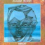 Abdullah Ibrahim Ibrahim, Abdullah: Mindif