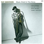 Ray Anderson Anderson, Ray: Blues Bred In The Bone