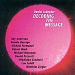 Daniel Schnyder Schnyder, Daniel: Decoding The Message