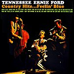 Tennessee Ernie Ford Country Hits...Feelin' Blue