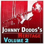 Johnny Dodds The Johnny Dodds' Heritage Volume 2