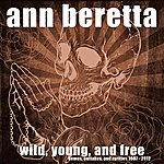 Ann Beretta Wild, Young And Free
