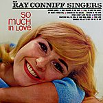 The Ray Conniff Singers So Much In Love