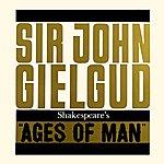Sir John Gielgud Shakespeare's Ages Of Man