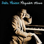 Fritz Reiner Requiem Mass