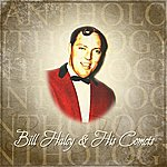 Bill Haley & His Comets Anthology: Bill Haley & His Comets