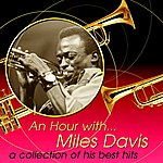Miles Davis An Hour With Miles Davis: A Collection Of His Best Hits