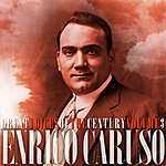 Enrico Caruso Great Voices Of The Century Volume 3