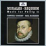 Gabrieli Consort Morales: Requiem - Music For Philip II