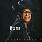 Abbey Lincoln It's Me
