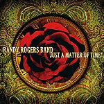 Randy Rogers Band Just A Matter Of Time