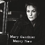 Mary Gauthier Mercy Now (International Tour Edition)