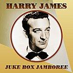 Harry James Harry James Juke Box Jamboree