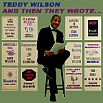 Teddy Wilson And Then They Wrote...