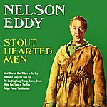 Nelson Eddy Stout Hearted Men
