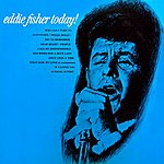 Eddie Fisher Eddie Fisher Today!