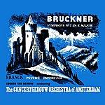 Concertgebouw Orchestra of Amsterdam Bruckner Symphony No. 7