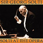 Sir Georg Solti Solti At The Opera