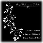 Royal Philharmonic Orchestra Fifine At The Fair, The Garden Of Fand & Dance Rhapsody No.1
