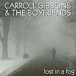 Carroll Gibbons Lost In A Fog