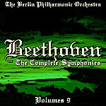 Berlin Philharmonic Orchestra Beethoven The Complete Symphonies Volume 9