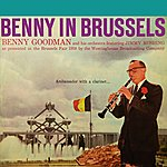Benny Goodman & His Orchestra Benny In Brussels Volume 1