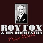 Roy Fox Nice Work