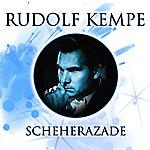 Rudolf Kempe Scheherazade