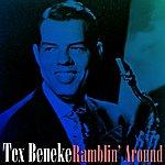 Tex Beneke Ramblin' Around