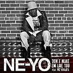 Ne-Yo Don't Make Em Like You