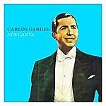Carlos Gardel Carlos Gardel Nos Canta