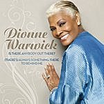Dionne Warwick Is There Anybody Out There? / (There's) Always Something There To Remind Me