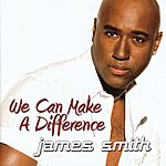 James Smith We Can Make A Difference