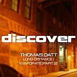 Thomas Datt Long Distance / Evaporate (Part 2)