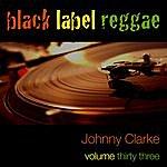 Johnny Clarke Black Label Reggae-Johnny Clarke-Vol. 33