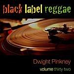 Dwight Pinkney Black Lable Reggae-Dwight Pinkney-Vol. 32