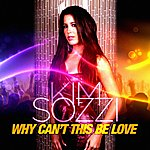 Kim Sozzi Why Can't This Be Love (Remxies)