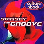 Culture Shock Satisfy The Groove