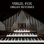 Virgil Fox Organ Reveries