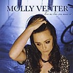 Molly Venter Love Me Like You Mean It 2008