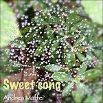 Andrea Maffei Sweet Song