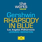 Los Angeles Philharmonic Orchestra Gershwin: Rhapsody In Blue