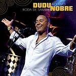 Dudu Nobre Roda De Samba Ao Vivo (Live)