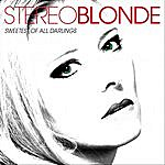 Stereoblonde Sweetest Of All Darlings