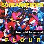 Screamfeeder Flour (Remixed) [Remastered]