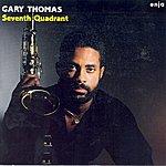 Gary Thomas Thomas, Gary: Seventh Quadrant
