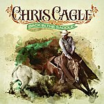 Chris Cagle Back In The Saddle
