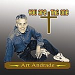 Art Andrade You Are The One
