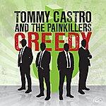 Tommy Castro Greedy/That's All I Got